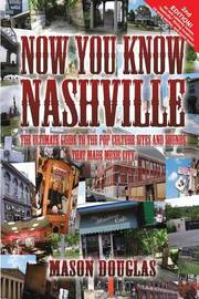 Now You Know Nashville - 2nd Edition by Mason Douglas