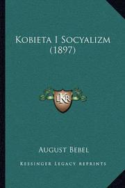 Kobieta I Socyalizm (1897) by August Bebel