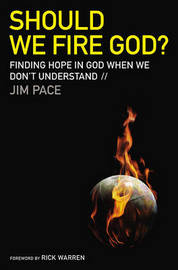 Should We Fire God?: Finding Hope in God When We Don't Understand by Jim Pace image