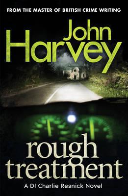 Rough Treatment by John Harvey