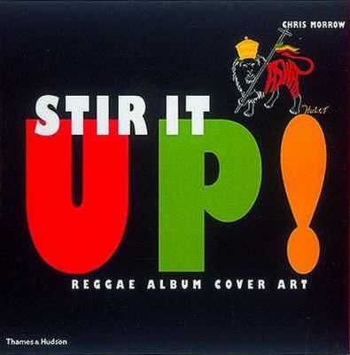 Stir It Up: Reggae Album Cover Art by Chris Morrow