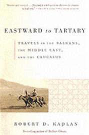 Eastward To Tartary by Robert D Kaplan image