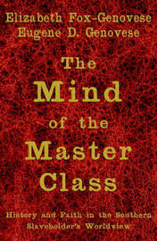 The Mind of the Master Class by Elizabeth Fox-Genovese