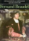Civilization and Capitalism, 15th-18th Century: v. 2 by Fernand Braudel