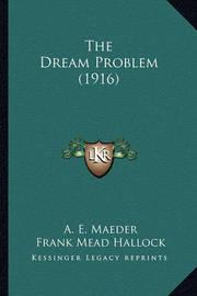 The Dream Problem (1916) by A E Maeder