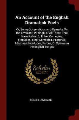An Account of the English Dramatick Poets by Gerard Langbaine