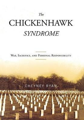 The Chickenhawk Syndrome by Cheyney C. Ryan image
