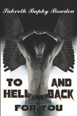 To Hell and Back for You by Sahreth Baphy Bowden image