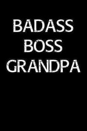 Badass Boss Grandpa by Standard Booklets