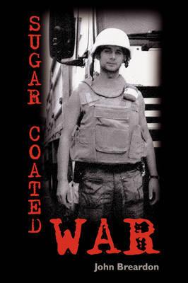 Sugar Coated War by John, Breardon image
