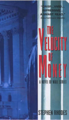 Velocity of Money: A Novel of Wall Street by Stephen Rhodes image