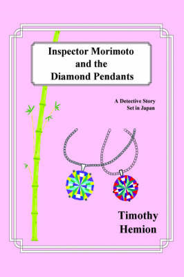 Inspector Morimoto and the Diamond Pendants: A Detective Story Set in Japan by Timothy Hemion image