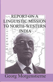 Report on a Linguistic Mission to North-Western India by Georg Morgenstierne