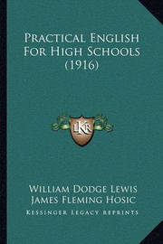Practical English for High Schools (1916) by James Fleming Hosic