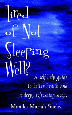 Tired of Not Sleeping Well? by Monika Mariah Suchy