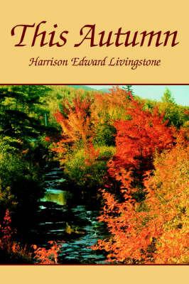 This Autumn by Harrison Edward Livingstone