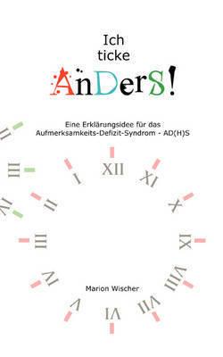 Ich Ticke AnDerS by Marion Wischer