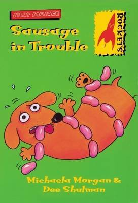 Sausage in Trouble by Michaela Morgan