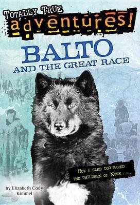 Balto and the Great Race by Elizabeth C. Kimmel image