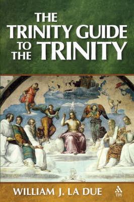 The Trinity Guide to the Trinity by William J. La Due image