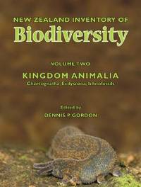New Zealand Inventory of Biodiversity: Volume Two : Kingdom Animalia - Chaetognatha, Ecdysozoa, Ichnofossils by Dennis P Gordon