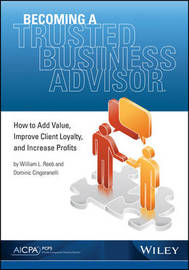 Becoming a Trusted Business Advisor by William Reeb