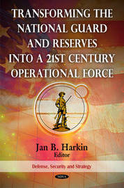 Transforming the National Guard & Reserves into a 21st Century Operational Force image