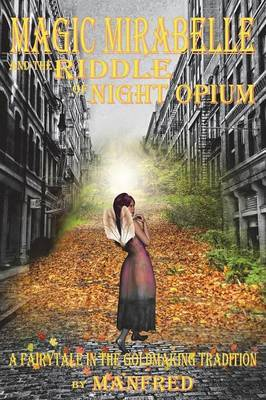 Magic Mirabelle and the Riddle of Night Opium by . Manfred