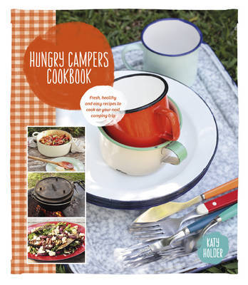 Hungry Campers Cookbook by Katy Holder