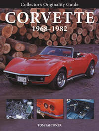 Collector'S Originality Guide Corvette 1968-1982 by Tom Falconer image