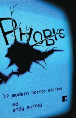 Phobic by Jeremy Dyson