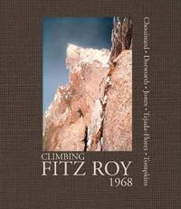 Climbing Fitz Roy, 1968 by Yvon Chouinard