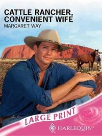 Cattle Rancher, Convenient Wife by Margaret Way image