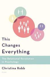 This Changes Everything by Robb Christina
