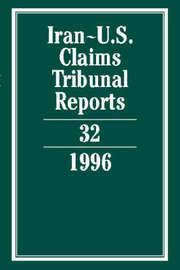 Iran-U.S. Claims Tribunal Reports: Volume 32