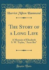 The Story of a Long Life by Harriot Milton Hammond image
