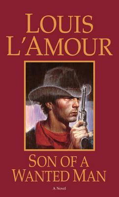 Son Of A Wanted Man by Louis L'Amour image
