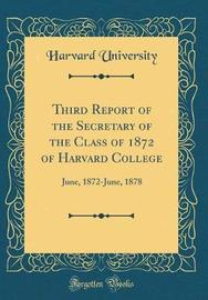 Third Report of the Secretary of the Class of 1872 of Harvard College by Harvard University image