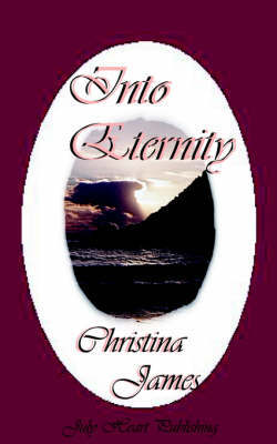 Into Eternity by Christina James