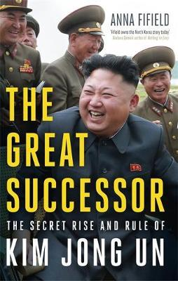The Great Successor by Anna Fifield image