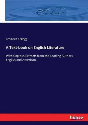 A Text-book on English Literature by Brainerd Kellogg