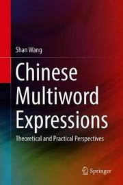 Chinese Multiword Expressions by Shan Wang