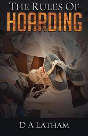 The Rules Of Hoarding by D a Latham image