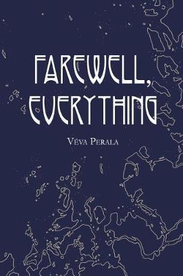 Farewell, Everything by Va(c)Va Perala