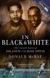 In Black and White: The Untold Story of Joe Louis and Jesse Owens by Donald McRae image