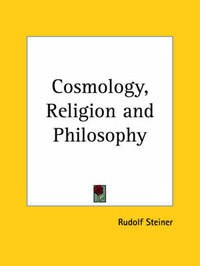 Cosmology, Religion by Rudolf Steiner