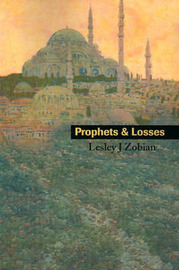 Prophets & Losses by Lesley J Zobian image