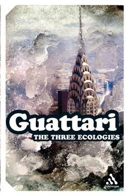 The Three Ecologies by Felix Guattari