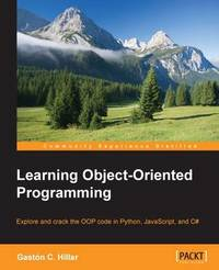 Learning Object-Oriented Programming by Gaston C Hillar