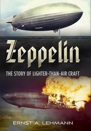 Zeppelin by Ernst A Lehmann